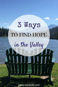 3 Ways to Find Hope in the Valley