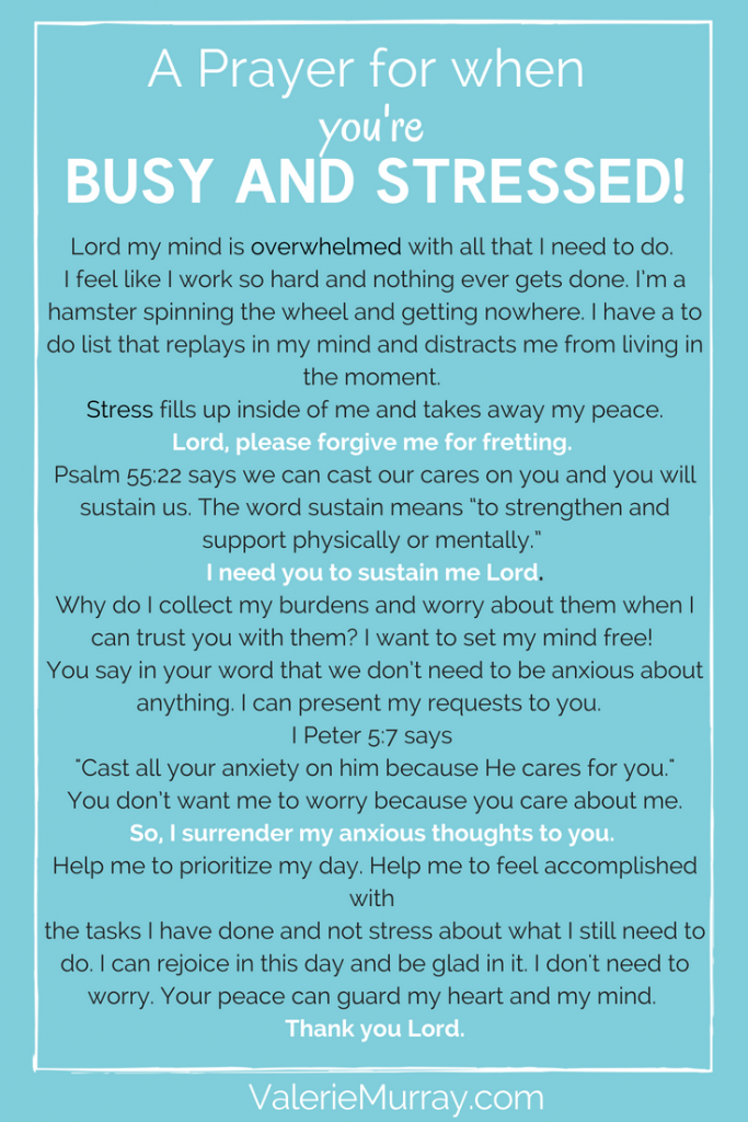 Are you busy and stressed but want to feel busy and blessed? If you're overwhelmed by your to do list then this prayer is for you! Let's take a deep breath in and pray the stress away.
