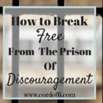 Break Free from the Prison of Discouragement
