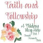 Faith and Fellowship Blog Hop_zpsw5dwnz4d