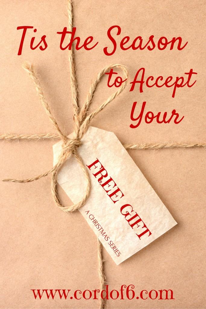Tis the Season to Accept Your Free Gift