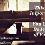 This is Important: You Can be Free of Fear