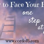 How to Face Your Fears One Step at a Time