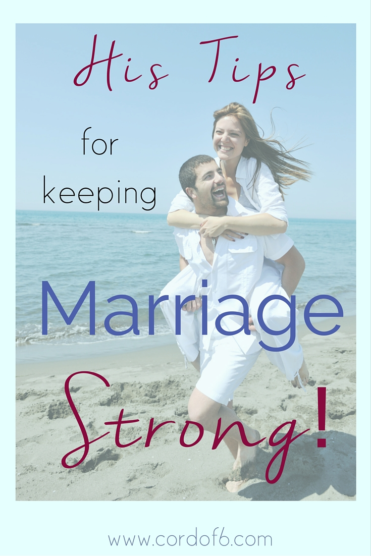 10 Essentials for a Lasting Marriage! Come read Part 2: His Marriage Tips in Part 2 of: Keep Your Marriage Strong!