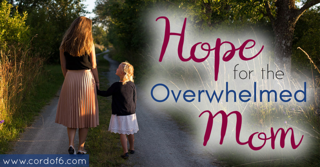 Hope for The Overwhelmed Mom