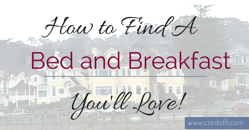 How to find a bed and breakfast you 39 ll love cord of 6 for A bed and breakfast