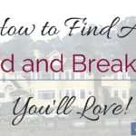 How to Find a Bed and Breakfast You'll Love