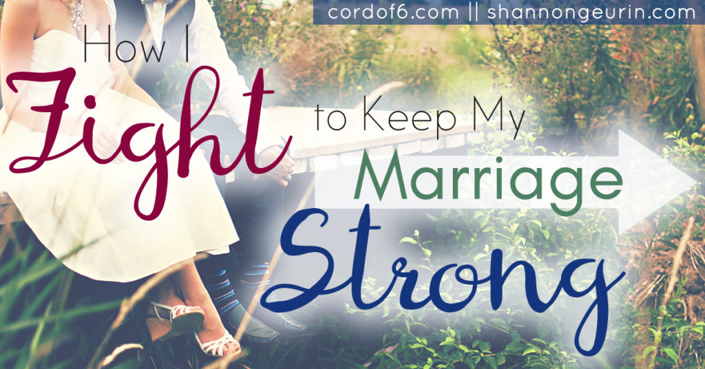 How I Fight to Keep My Marriage Strong