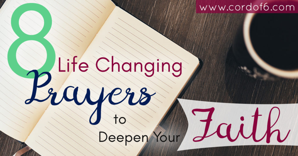 8 Life-Changing Prayers to Deepen Your Faiith