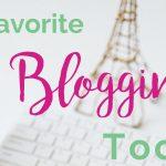 My Favorite Blogging Tools!