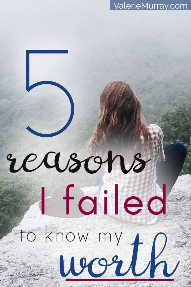 Do you lack confidence? Here are five reasons I failed to know my worth. Don't let these traps deflate the truth of who you are.