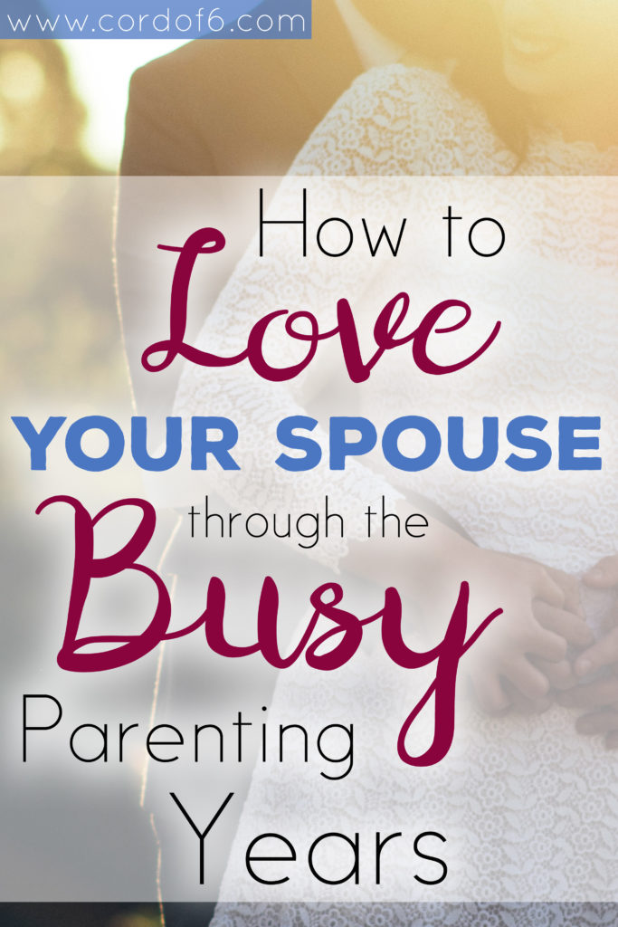 Having young kids in the house can be a busy and overwhelming time. Here are some vital ways to love your spouse even when you're exhausted.