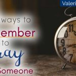 5 Ways to Remember to Pray for Someone