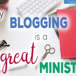 Why Blogging is a Great Ministry