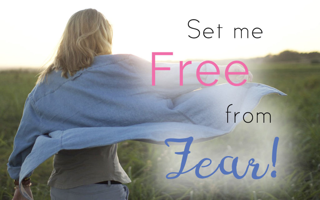 Set Me Free From Fear!