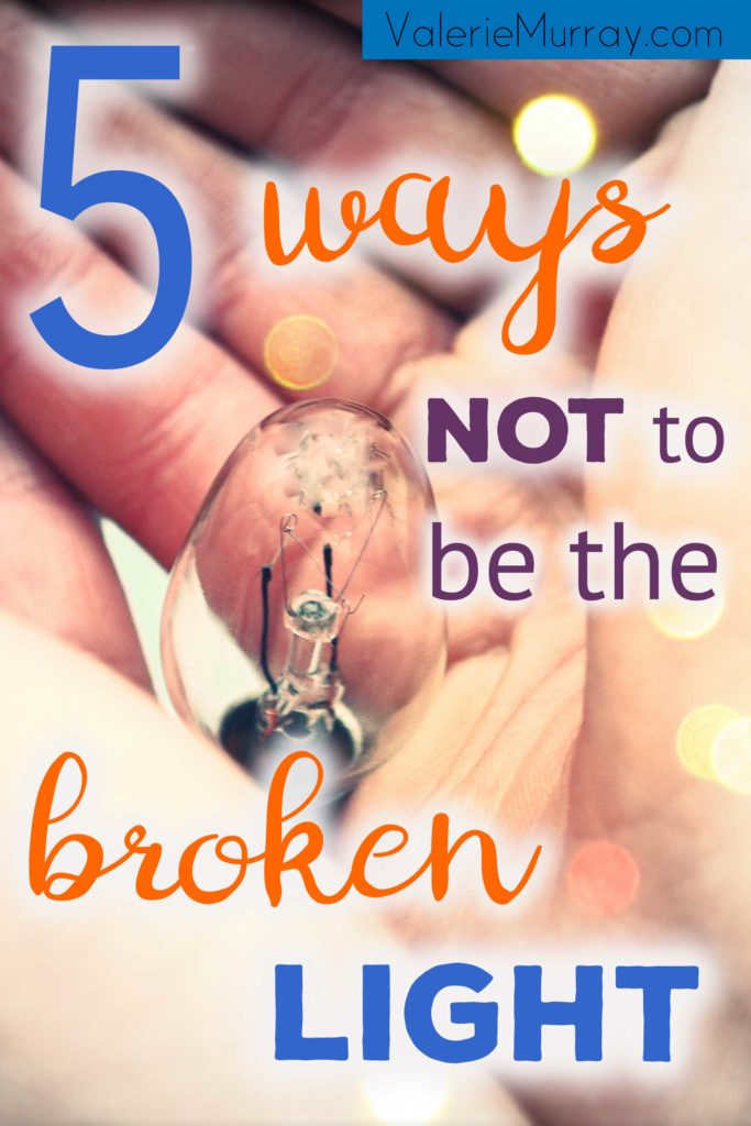 I don't want to be the broken light that causes all the other lights to go out. Learn 5 ways not to shine the light of your salvation.