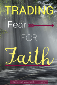 It's time to start trading fear for faith! Follow this new series and learn how to choose faith by trusting in God.