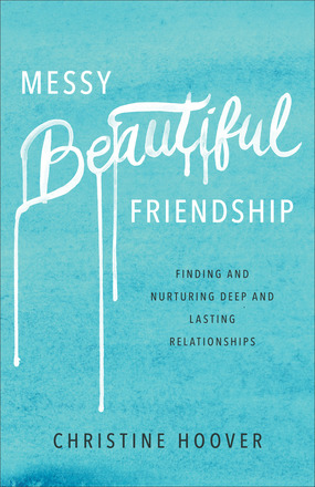 Do you long for deep and lasting friendships? In Messy Beautiful Friendship by Christine Hoover you'll discover how to find and nurture lasting friendships.