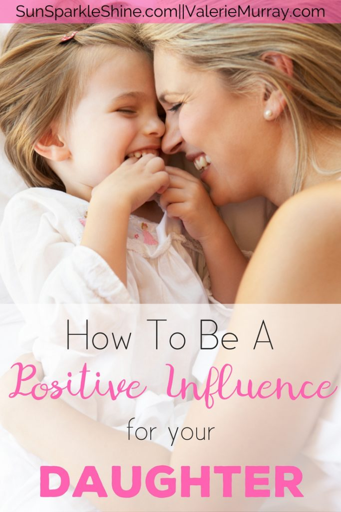 No one said raising girls was easy. But what if you could influence them to shine? Here are 3 tips to help you be a positive influence for your daughter.