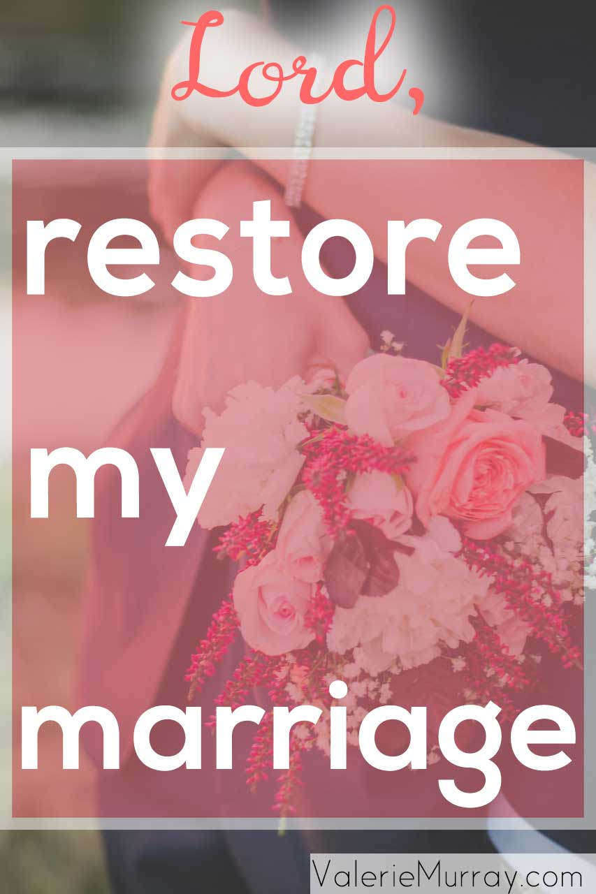 What do you do when your marriage feels dry, desolate and hopeless? God wants to hear our honest prayers for help–. Lord, restore my marriage.