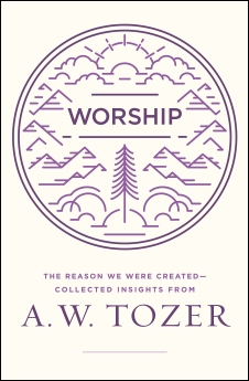 Worship by A.W. Tozer is a compilation of his reflections that dig deep into the meaning of worship–what it is and why we worship.