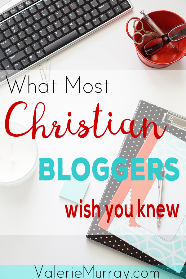 What Most Christian Bloggers Wish You Knew About Them