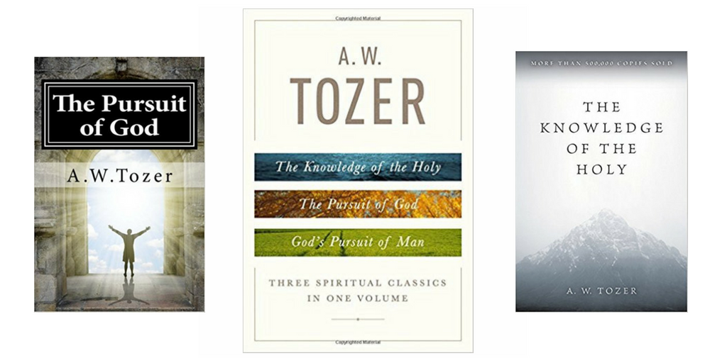 A.W. Tozer: Three Spiritual Classics In One Volume—Book Review
