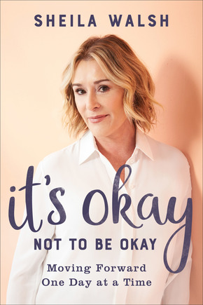 In her latest book, It's Okay Not To Be Okay, Sheila Walsh shares 8 practical strategies that will help those struggling to be okay, live fully in Christ.